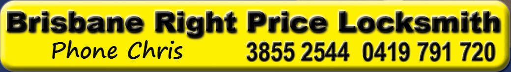 Brisbane Right Price Locksmith Yellow and Black Banner with Phone Number 0419 791 720 and the words Phone Chris
